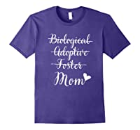 Not Biological Adoptive Foster Just Mom Mothers Day Shirts Purple