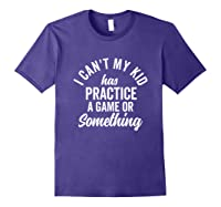 I Can't My Has Practice Shirt Busy Family Vintage (dark) Purple