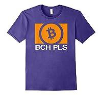Bch Pls Bitcoin Cash Cryptocurrency Fan Btc Abc Sv Fork T-shirt Purple