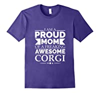 Proud Mom Of An Awesome Corgi Dog Mom Dog Owner Mother's Day T-shirt Purple