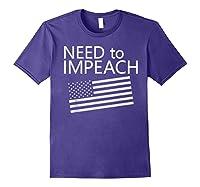 Need To Impeach Anti Trump Political Protest T Shirt Purple