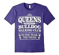 Bulldog Dog Walking Funny Queens New York Slogan Shirts Purple