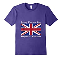 Happy Treason Day Ungrateful Colonials 4th Of July Shirts Purple