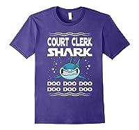 Court Clerk Shark Doo Doo Doo Funny Gift Shirts Purple