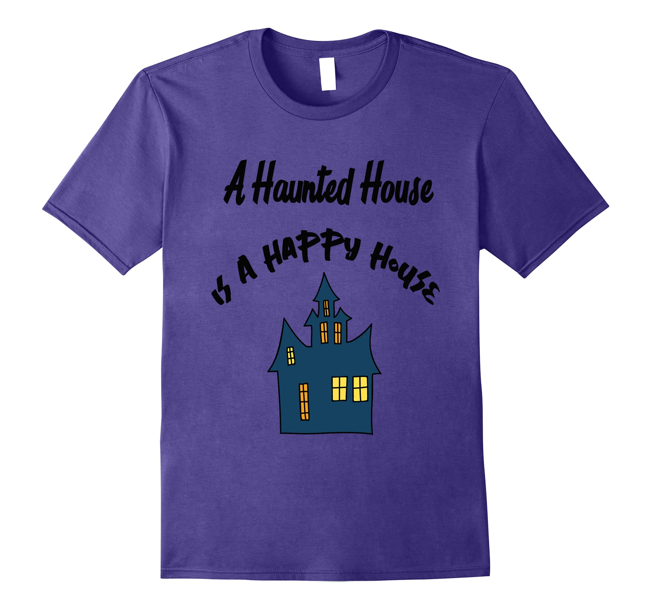 A Haunted House Is A Happy House Halloween Tshirt-mt