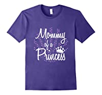 Funny Cute Mother Gift Mommy Of A Princess Shirts Purple