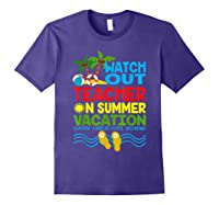 Watch Out Tea On Summer Vacation Every Child Left Behind Shirts Purple