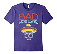 Bad Hombre Cinco De Mayo Sugar Skull Mexican Gift Shirts Purple