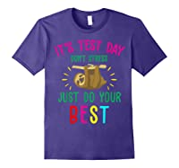Best Saying Test Day Gift Tea Sloth Lover Shirts Purple