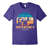 Vintage There Is No Planet B T-shirt Gift For T-shirt Purple