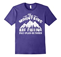 The Mountains Are Calling Space Splash Big Thunder Shirts Purple