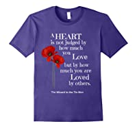 Wizard Of Oz Quote A Heart Is Not Judged Wizard To Tin Man Shirts Purple