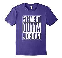 Straight Outta Jordan Great Travel Gift Idea Shirts Purple