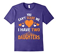 You Don't Scare Me I Have Two Daughters Father's Day T-shirt Purple