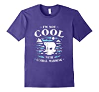 Save Polar Bears I'm Not Cool With Warming Shirts Purple