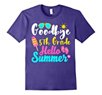 Goodbye 5th Grade Hello Summer Funny Teas Gifts Shirts Purple