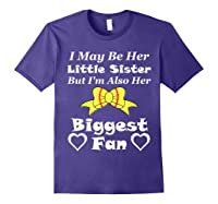 May Be Her Little Sister Biggest Fan Softball Shirts Purple