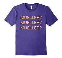 Mueller Hurry Up Robert Mueller Anti Trump Shirts Purple