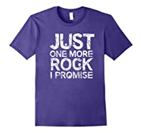 Geology Clothing Just One More Rock I Promise Geologist Gift Shirts Purple
