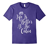 Life Is Better At The Cabin Summer Vacation T-shirt Purple