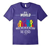You Can Be Anything Be Kind Choose Kindness Gift Shirts Purple