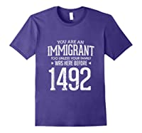 1492 Columbus Day Funny Immigrant Too T-shirt Purple