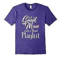 Just A Good Mom With A Hood Playlist Shirts Purple