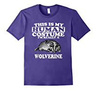 This Is My Human Costume I'm Really A Wolverine Shirts Purple