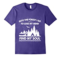 Into The Forest I Go To Lose My Mind And Find My Soul Ts Shirts Purple