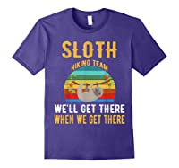 Sloth Hiking Team We Will Get There When Get There Shirt Purple