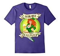 Drink Until You Re A Gallagher T Shirt St Patricks Day Gifts Purple