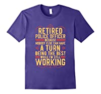 Funny Retired Police Officer Gift For Retiree Shirts Purple