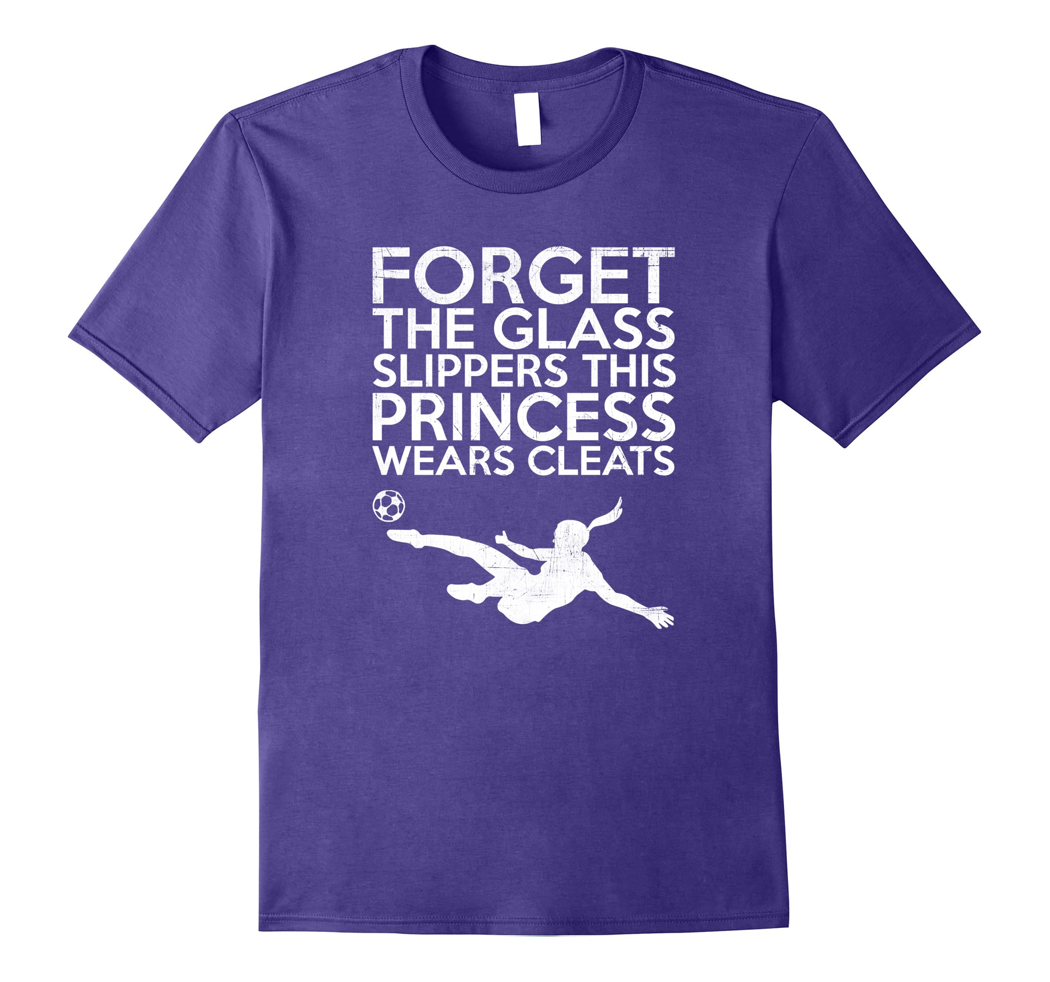 Forget Glass Slippers Princess Wears Cleats Soccer T-Shirt-RT
