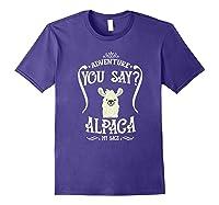 Adventure You Say Alpaca My Bags Shirts Purple
