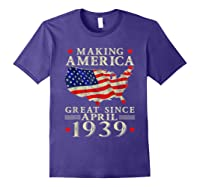 80th B-day Gift Making America Great Since April 1939 Shirt Purple