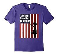 Keep Families Together | #keepfamiliestogether Shirts Purple