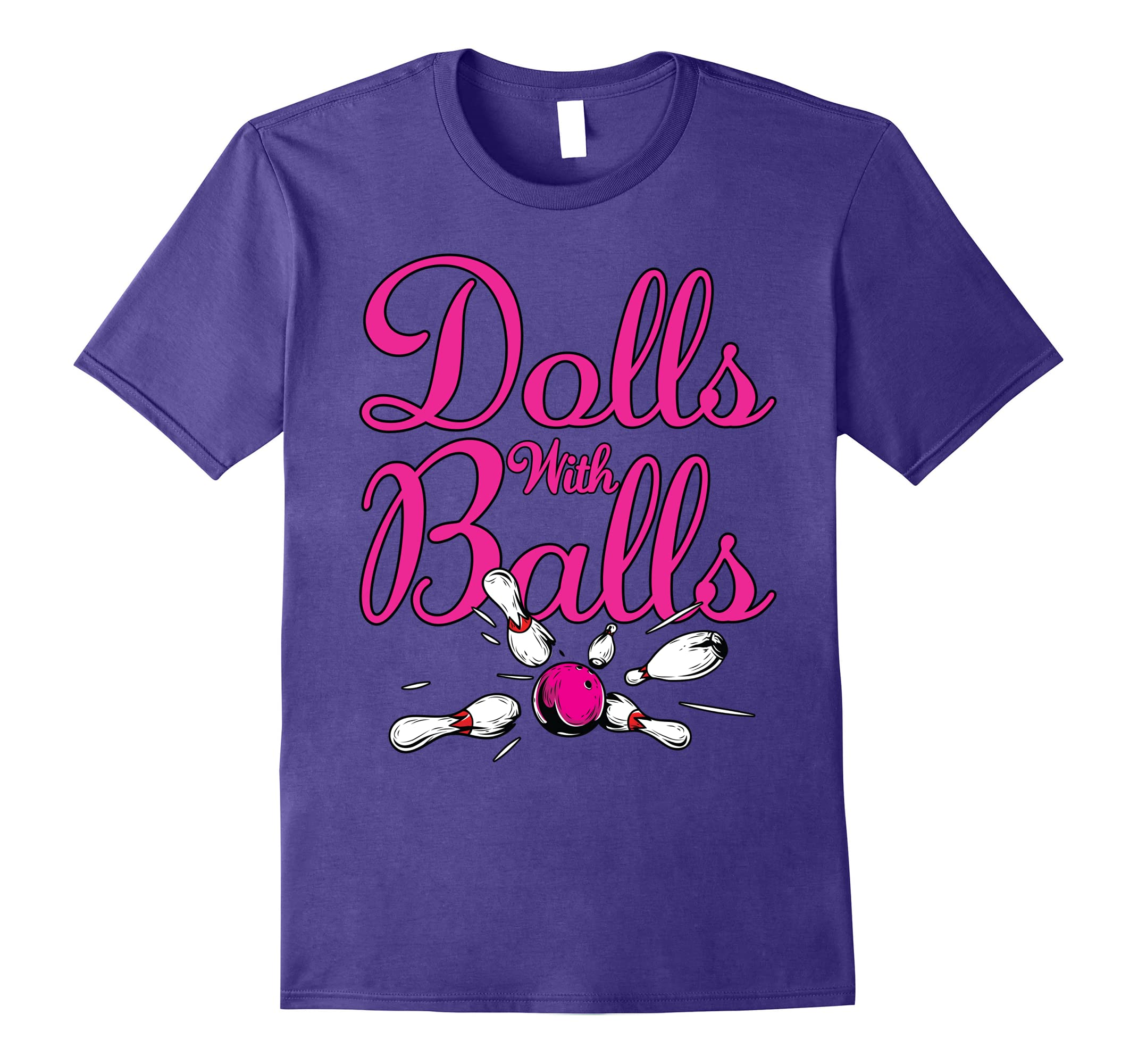 Dolls With Balls, Funny Women Girls Bowling Team Name Shirt-ah my shirt one gift