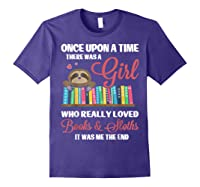 Once Upon A Time A Girl Who Really Loved Books Sloth T Shirt Purple