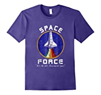 Space Force Like The Air Force But In Space Funny Shirts Purple