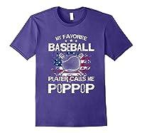 My Favorite Baseball Player Calls Me Poppop Shirt Purple