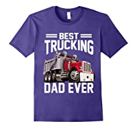 Best Trucking Dad Ever Father's Day Gift Shirts Purple