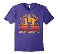 Save Orangutans Vintage Retro Color Distressed Gift Shirts Purple