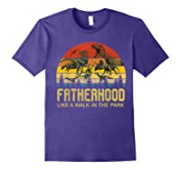 Fatherhood Like A Walk In The Park Father's Day Gift For Dad Shirts Purple
