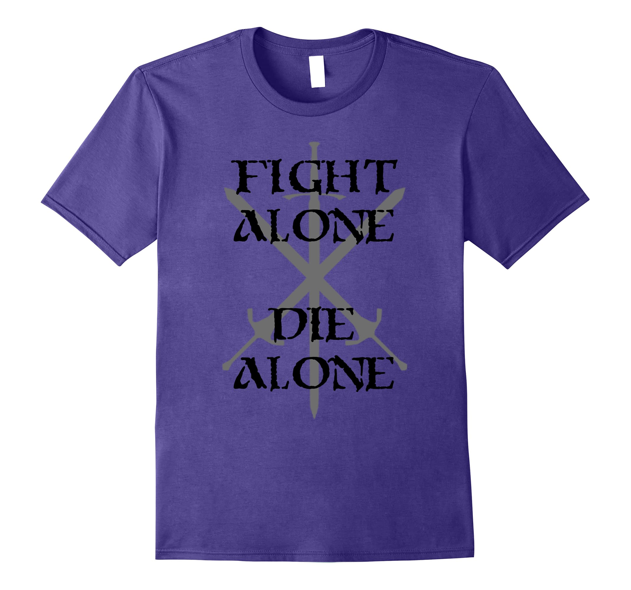 Fight Alone Die Alone Skull and Swords-RT
