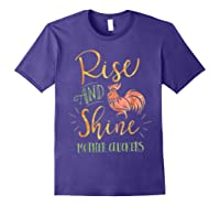 Rise And Shine Mother Cluckers Shirt Purple