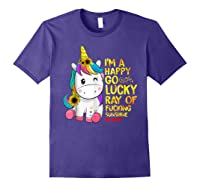 I'm A Happy Go Lucky Ray Of Fucking Sunshine Unicorn Shirts Purple