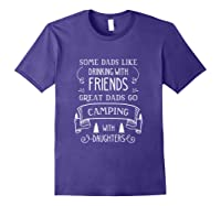 Some Dads Like Drinking With Friends Great Dads Go Camping Shirts Purple