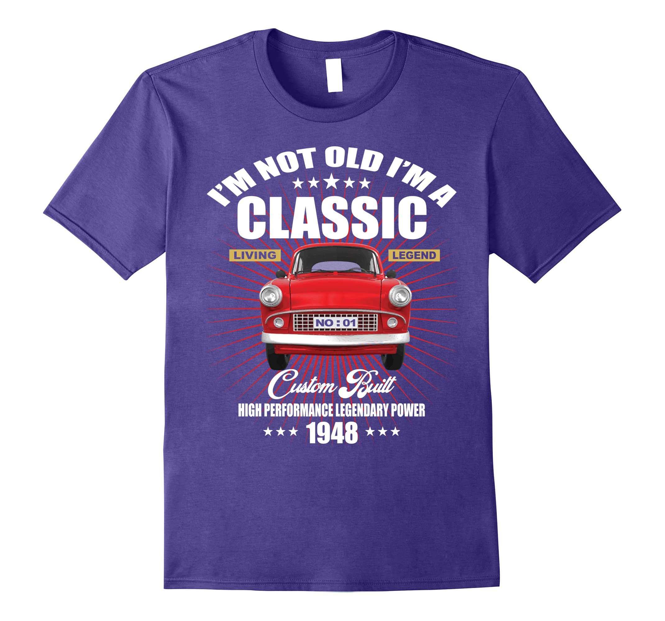 70th Birthday I'm Not Old I'm a Classic 1948 Tshirt-ah my shirt one gift