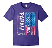 Best Papaw Ever Distressed American Flag For Dad Shirts Purple