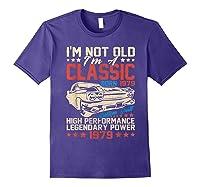 Vintage 40th Birthday I'm Not Old I'm Classic 1979 Car Shirts Purple